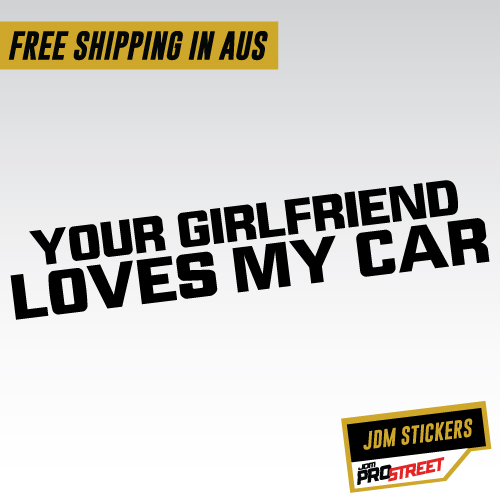 0224st your girlfriend loves my car 180x32