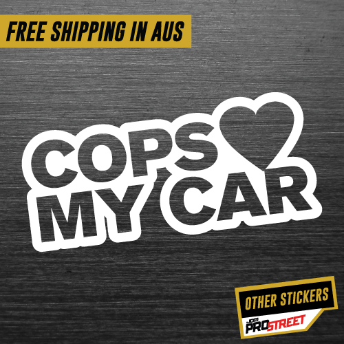 Cops love my car jdm car sticker decal
