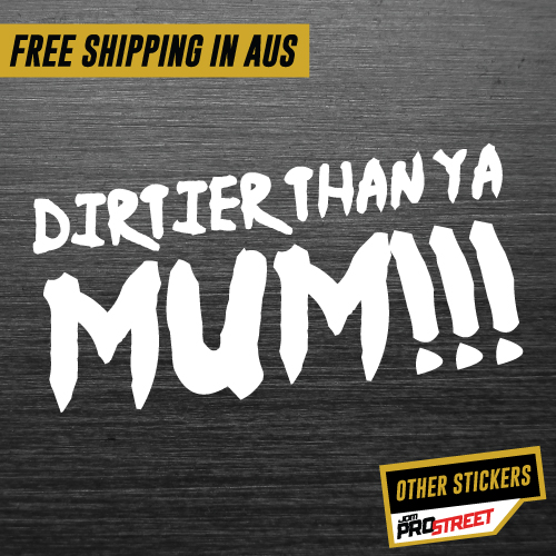 Dirtier than your mum sticker jdm car sticker decal