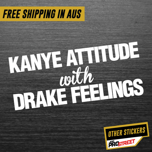 KANYE ATTITUDE STICKER JDM CAR STICKER DECAL - JDM Prostreet